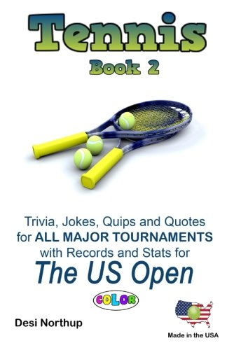 The Tennis Book 2+: The US Open in Full Color Volume 2 por Desi Northup