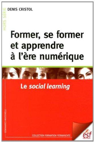 Former, se former et apprendre à l'ère numérique : Le social learning