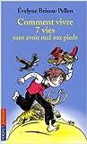 Comment vivre sept vies sans avoir mal aux pieds de Evelyne Brisou-Pellen,Catel (Illustrations) ( 6 novembre 2008 )