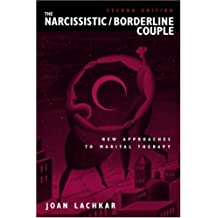 The Narcissistic / Borderline Couple: New Approaches to Marital Therapy