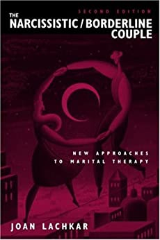 The Narcissistic / Borderline Couple: New Approaches to Marital Therapy von [Lachkar, Joan]