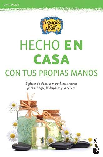 Hecho En Casa: Exquisitas Recetas Para Elaborar En Casa Con Productos Tradicionales