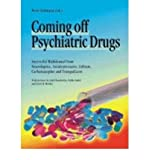 [(Coming Off Psychiatric Drugs: Successful Withdrawal from Neuroleptics, Antidepressants, Lithium, Carbamazepine and Tranquillizers)] [Author: Peter Lehmann] published on (August, 2004)