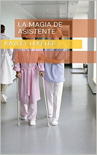 La magia de Asistente por Kayley Leffler