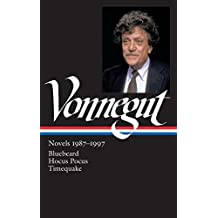 Kurt Vonnegut: Novels 1987-1997: Bluebeard / Hocus Pocus / Timequake: Library of America #273 (The Library of America)