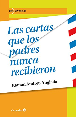 Las cartas que los padres nunca recibieron (Con vivencias nº 40) por Ramon Andreu Anglada