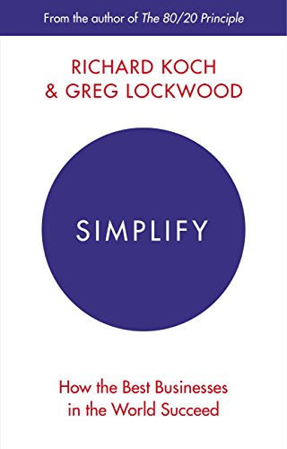 Simplify how the best businesses in the world succeed ebook simplify how the best businesses in the world succeed by koch richard fandeluxe Gallery