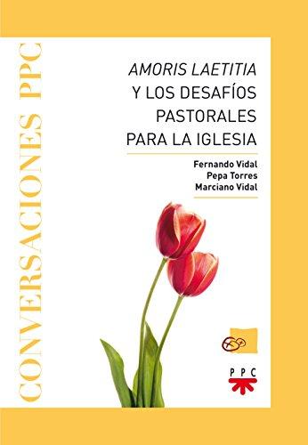 Amoris laetitia y los desafíos pastorales para la Iglesia por Fernando Vidal Fernández