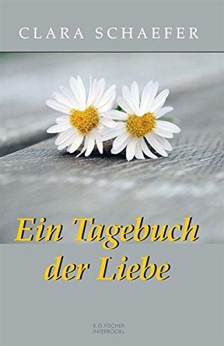 Ein Tagebuch der Liebe (R.G. Fischer INTERBOOKs ECO)