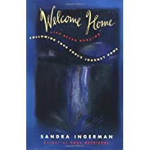 Welcome Home: Following Your Soul's Journey Home by Sandra Ingerman (1994-02-24)