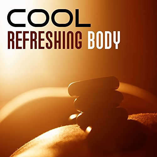 Cool Refreshing Body - Massage and Facials, Well being, Treatments for the Body, Relaxation of Muscles, Reduce Stress, Positive Vibrations, New Energy, Pure Skin