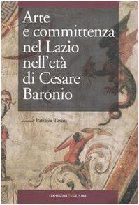 Arte e committenza nel Lazio nell'età di Cesare Baronio. Atti del Convegno internazionale di studi (Frosinone, Sora, 16-18 maggio 2007)