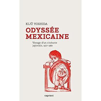 Odyssée mexicaine - Voyage d'un cinéaste japonais, 1977-1982