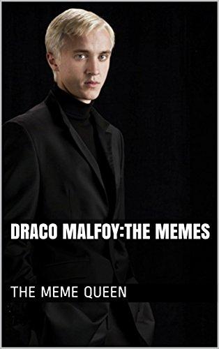 Draco Malfoy:The Memes (English Edition)