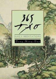 365 Tao: Daily Meditations by Deng Ming-Dao (2016-08-01)