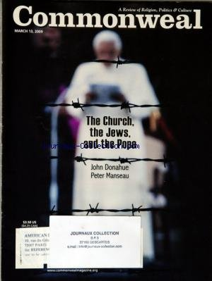 COMMONWEAL du 13/03/2009 - THE CHURCH - THE JEWS AND THE POPE / JOHN DONAHUE AND PETER MANSEAU