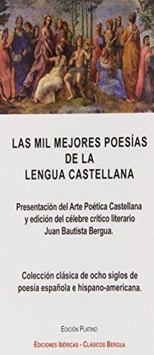 Las mil mejores poesías de la lengua castellana por José Bergua Olavarrieta