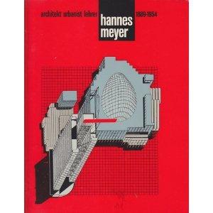 Hannes Meyer: Architekt, Lehrer, Urbanist: Architekt, Urbanist, Lehrer