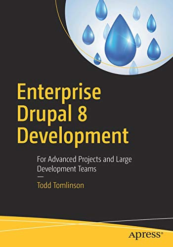 drupal 8 buch Enterprise Drupal 8 Development: For Advanced Projects and Large Development Teams