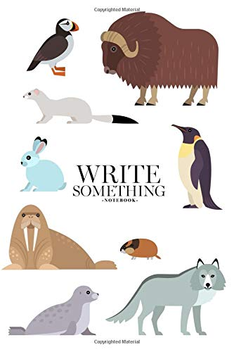 Price comparison product image Notebook - Write something: Polar animals notebook,  Daily Journal,  Composition Book Journal,  College Ruled Paper,  6 x 9 inches (100sheets)