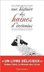 Une histoire des haines d'écrivains : De Chateaubriand à Proust