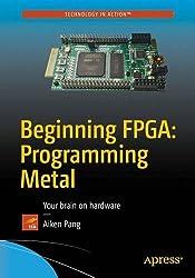 Beginning Fpga: Programming Metal, Your Brain on Hardware