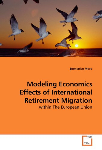 Modeling Economics Effects of International Retirement Migration: within The European Union (Internationale Migration)
