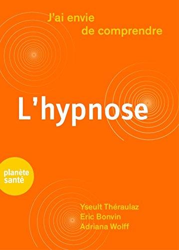 J'ai envie de comprendre .... L'hypnose
