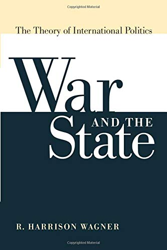 War And the State: The Theory of International Politics di R. Harrison Wagner