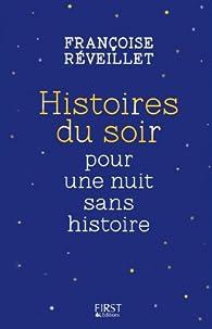 Histoires du soir pour une nuit sans histoire par Françoise Réveillet