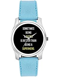BigOwl Being A Sister Is Better Than Being A Superhero Fashion Watches For Girls - Awesome Gift For Daughter/Sister...
