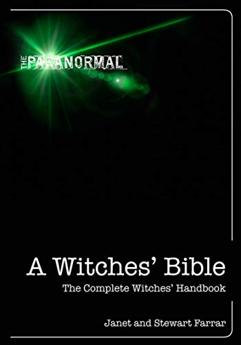 A Witches' Bible: The Complete Witches' Handbook (The Paranormal) (English Edition)