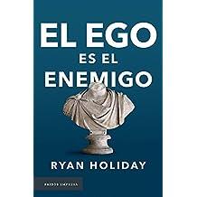 El ego es el enemigo / Ego Is the Enemy