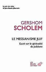 Le Messianisme juif: Essais sur la spiritualité du judaïsme