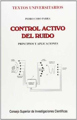 Control activo del ruido: Principios y aplicaciones (Textos Universitarios) por Pedro Cobo Parra