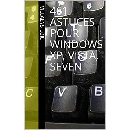 461 astuces pour windows xp, vista, seven