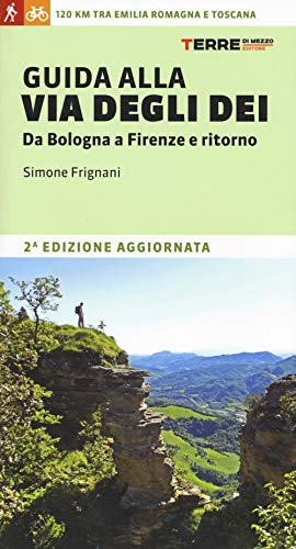 Guida alla via degli dei. Da Bologna a Firenze