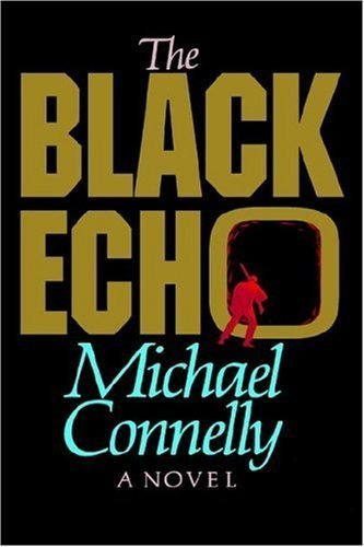 The Black Echo (Harry Bosch) by Michael Connelly (1992-01-21)