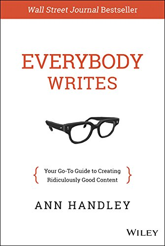 Everybody Writes: Your Go-To Guide to Creating Ridiculously Good Content por Ann Handley
