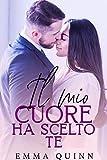 Il mio cuore ha scelto te (Italian Edition)