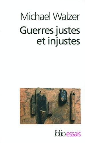Guerres justes et injustes: Argumentation morale avec exemples historiques par Michael Walzer