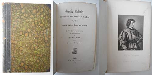 Goethe-Galerie. Charaktere aus Goethe's Werken. Gezeichnet von Friedrich Pecht und Arthur von Ramberg. Fünfzig Blätter in Stahlstich. Mit erläuterndem Texte. Octav-Ausgabe