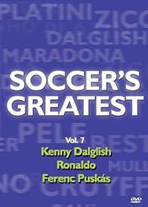Soccer's Greatest - Volume 7 - Kenny Dalglish/Ronaldo/Ferenc Puskas from Pitch International
