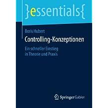 Controlling-Konzeptionen: Ein schneller Einstieg in Theorie und Praxis (essentials) (German Edition)