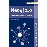 Neo4j 2.0 - Eine Graphdatenbank für alle (schnell + kompakt 51)