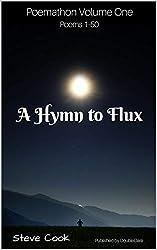 A Hymn to Flux: Poemathon Volume One, Poems 1-50