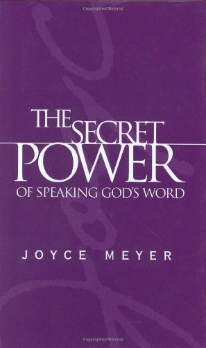 The Secret Power of Speaking God's Word (Meyer, Joyce)