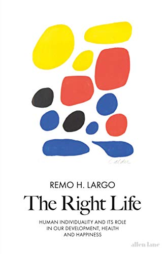 The Right Life: Human Individuality and its role in our development, health and happiness (English Edition)