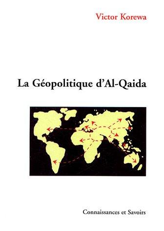 La Géopolitique d'Al-Qaida par Victor Korewa