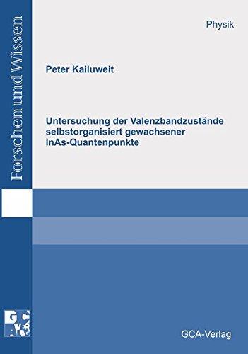 Untersuchung der Valenzbandzustände selbstorganisiert gewachsener InAs-Quantenpunkte (Forschen und Wissen - Physik)